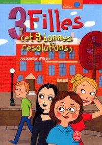 3 filles (et 9 bonnes résolutions) - Jacqueline Wilson