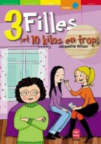 3 filles (et 10 kilos en trop) - Jacqueline Wilson