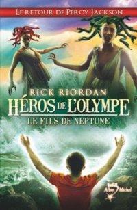 Le fils de Neptune - Rick Riordan - Les Héros de l'Olympe