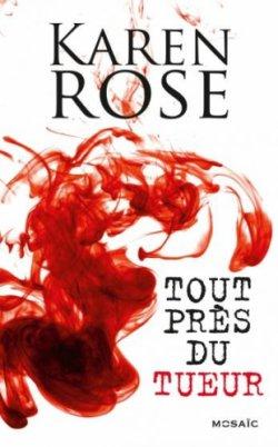 Tout près du tueur - Karen Rose