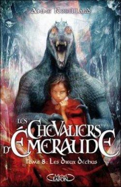 Les Dieux déchus - Anne Robillard - Les Chevaliers d'Emeraude