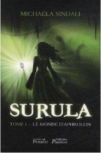 Le monde d'Aphrolon - Mickaëla Sindali - Surula