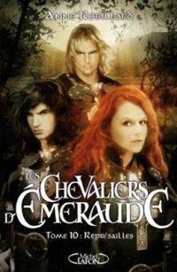 Représailles - Anne Robillard - Les Chevaliers d'Emeraude