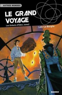 Le grand voyage - Loïc LeBorgne - Les enfants d'Eden