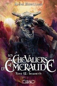Irianeth - Anne Robillard - Les Chevaliers d'Emeraude