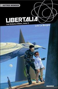 Libertalia - Loïc Le Borgne - Les enfants d'Eden