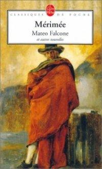 Mateo Falcone et autres nouvelles - Mérimée