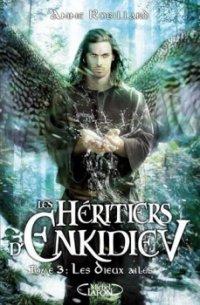 Les dieux ailés - Anne Robillard - Les Héritiers d'Enkidiev