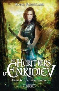 Le sanctuaire - Anne Robillard - Les Héritiers d'Enkidiev