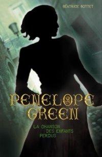 La chanson des enfants perdus - Béatrice Bottet - Pénélope Green