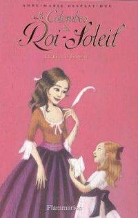 Le rêve d'Isabeau - Anne-Marie Desplat-Duc - Les Colombes du Roi-Soleil