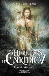 Abussos - Anne Robillard - Les Héritiers d'Enkidiev