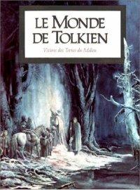 Le monde de Tolkien - Le royaume de Tolkien