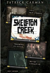 Psychose - Skeleton Creek - Patrick Carman