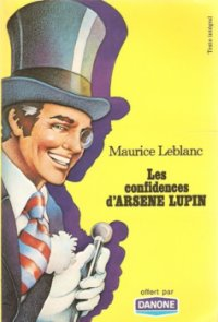 Les confidences d'Arsène Lupin - Maurice Leblanc