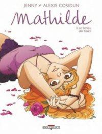 Le temps des fleurs - Jenny - Mathilde