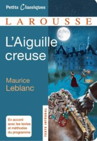 L'aiguille creuse - Maurice Leblanc - Arsène Lupin