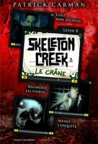 Le Crâne - Patrick Carman - Skeleton Creek