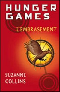 L'embrasement - Suzanne Collins - Hunger Games