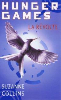 La révolte - Suzanne Collins - Hunger Games