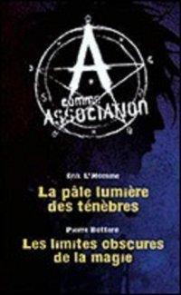 La pâle lumière des ténèbres / Les limites obscures de la magie - L'Homme & Bottero - A comme Association