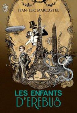 Les enfants d'Erebus - Jean-Luc Marcastel