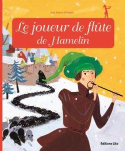Le joueur de flûte de Hamelin - Anne Royer & Claire Le Grand