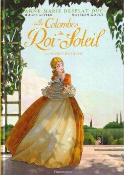 Le secret de Louise - Roger Seiter & Mayalen Goust - Les colombes du Roi-Soleil