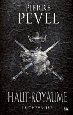 Le Chevalier - Pierre Pevel - Haut-Royaume
