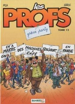 Grève party - Pica & Erroc - Les Profs