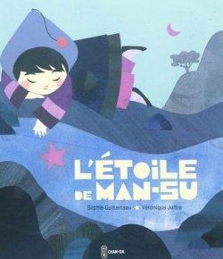 L'étoile de Man-su - Sophie Guiberteau & Véronique Joffre