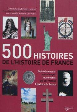 500 histoires de l'Histoire de France - Gabriel Lechevallier