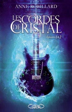 Episodes 1 & 2 - Anne Robillard - Les Cordes de Cristal