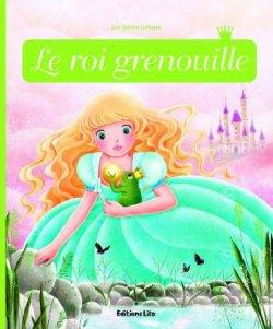 Le Roi Grenouille - Anne Royer & Claire Delanssay