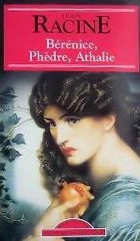 Bérénice, Phèdre, Athalie - Jean Racine