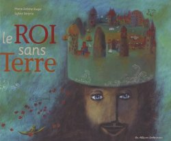 Le roi sans terre - Marie-Sabine Roger & Sylvie Serprix