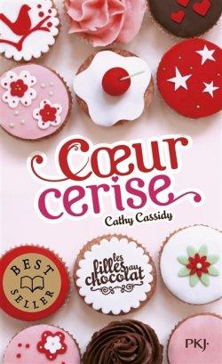 Coeur Cerise - Cathy Cassidy - Les filles au chocolat