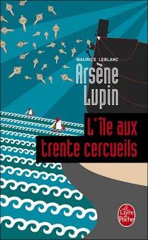 L'île aux trente cercueils - Maurice Leblanc - Arsène Lupin