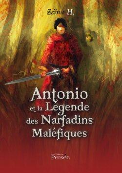 Antonio et la légende des Narfadins maléfiques - Zeïna H.