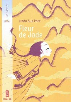 Fleur de Jade - Linda Sue Park