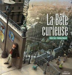 La bête curieuse - Didier Lévy & Matthieu Roussel