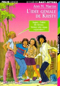 L'idée géniale de Kristy - Ann Matthew Martin - Le club des baby-sitters