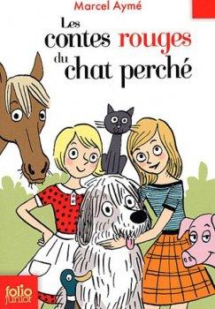Les contes rouges du Chat perché - Marcel Aymé - Les contes du Chat perché