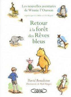 Retour à la forêt des Rêves bleus - David Benedictus & Mark Burgess - Les nouvelles aventures de Winnie l'Ourson