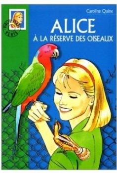 Alice à la réserve des oiseaux - Caroline Quine - Alice Roy