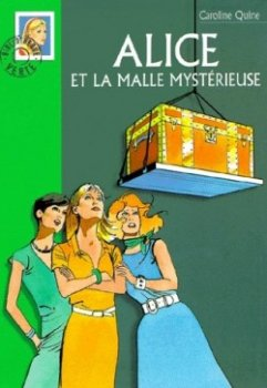 Alice et la malle mystérieuse - Caroline Quine - Alice Roy