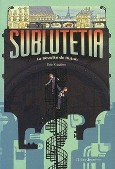 La révolte de Hutan - Eric Senabre - Sublutetia