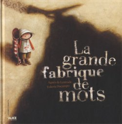 La grande fabrique de mots - Agnès Lestrade & Valeria Docampo