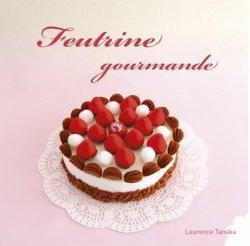 Feutrine gourmande de Laurence Tanaka - Gourmandises en pâte polymère de Valérie Fauvellière