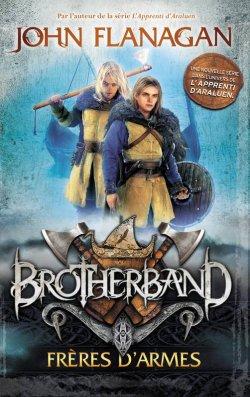 Frères d'armes - John Flanagan - Brotherband